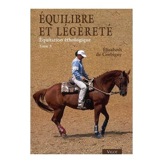 Equitation éthologique Tome 3 - De Corbigny