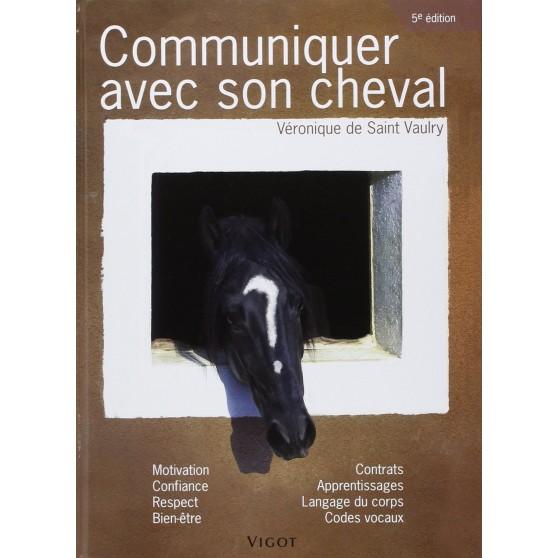 Communiquer avec son cheval - De Saint Vaulry