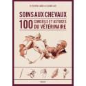 Soins aux chevaux : 100 conseils et astuces du vétérinaire - Laude O., Lux C.