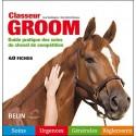 Classeur Groom Guide pratique des soins du cheval de compétition