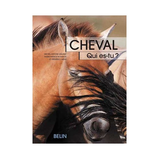 cheval-qui-es-tu-michel-antoine-leblanc-marie-france-bouissou-frederic-chehu