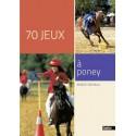 70 jeux à poneys: Amélie Serveaux