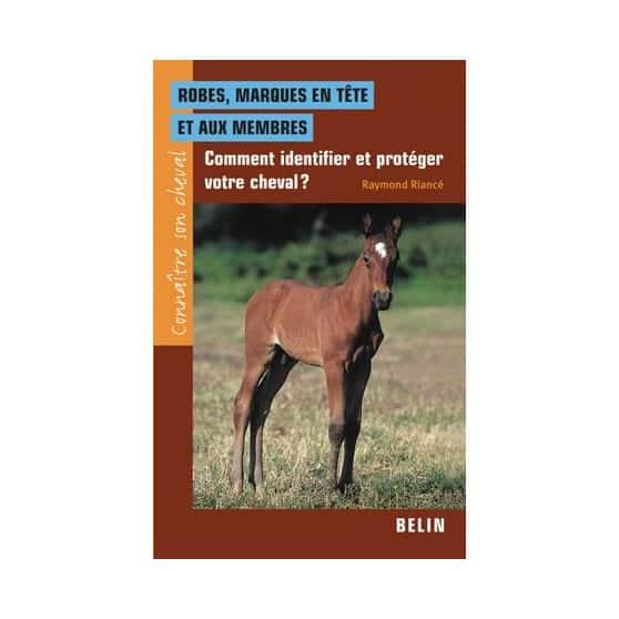 robes-marques-en-tete-et-aux-membrescomment-identifier-et-proteger-votre-cheval-raymond-riance