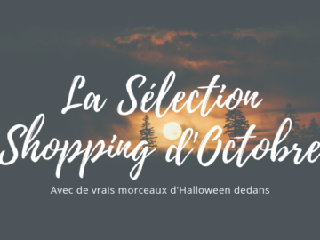 La sélection shopping d'octobre avec de vrais morceaux d'Halloween dedans - visuel